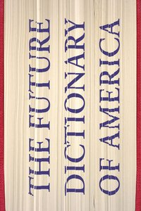 The future dictionary of america lores